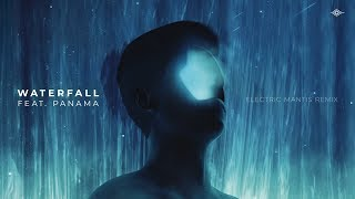 Petit Biscuit - Waterfall ft. Panama (Electric Mantis Remix)