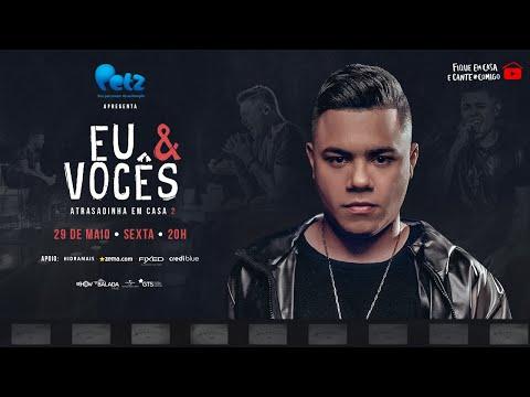 Felipe Araújo - Live Eu & Vocês, Atrasadinha em Casa 2