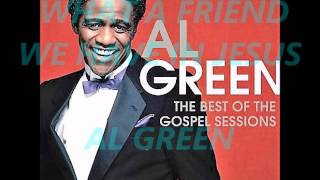 AL GREEN (WHAT A FRIEND WE HAVE IN JESUS)