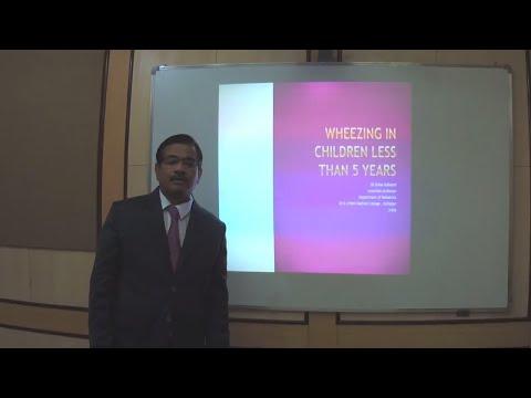 Dr  Suhas Kulkarni   Wheezing in Children Less than 5 years   D Y Patil Medical College, Kolhapur