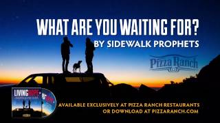 Sidewalk Prophets - What Are You Waiting For