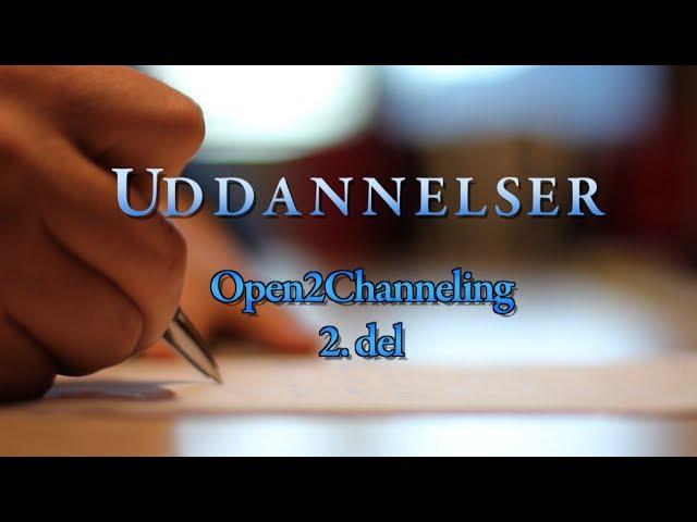 Open2Channeling 2. del