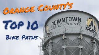 🚴 Orange County's TOP 10 Bike Paths! 🚴
