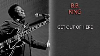 Watch Bb King Get Out Of Here video