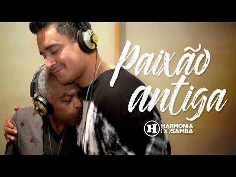 Harmonia do Samba feat Gilberto Gil - Paixão Antiga (Clipe Oficial)