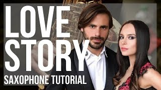How to play Love Story by LoLa and Hauser on Alto Sax Tutorial