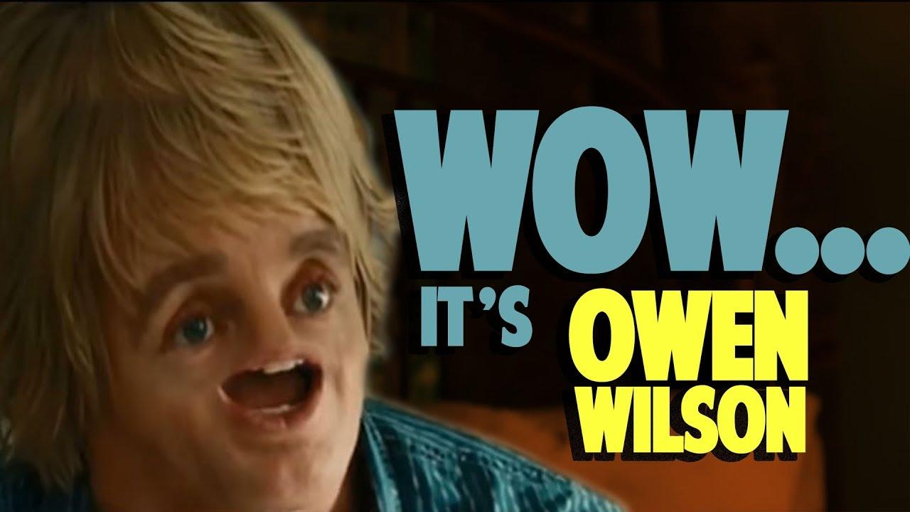 Wow It S Owen Wilson Derp Youtube