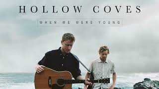 Hollow Coves - When We Were Young [Audio]
