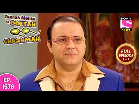 Taarak Mehta Ka Ooltah Chashmah - Full Episode 1578 - 20th January, 2019 thumbnail