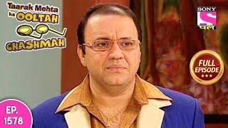 Taarak Mehta Ka Ooltah Chashmah - Full Episode 1578 - 20th January, 2019