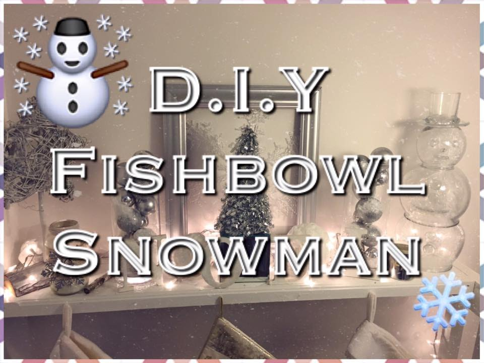 How To Do A Snowman Out Of Fish Bowl