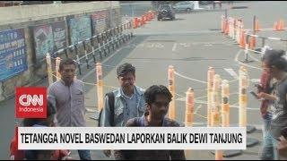 Tetangga Novel Baswedan Laporkan Balik Dewi Tanjung