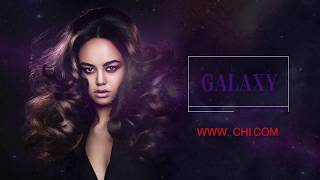 CHI Stardust Collection 2018 – Galaxy Cut