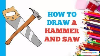 How to Draw a Hammer and Saw in a Few Easy Steps: Drawing Tutorial for Kids and Beginners