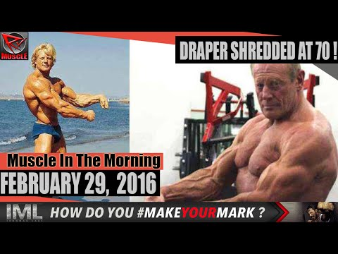 DRAPER SHREDDED AT 70!- Muscle In The Morning February 29, 2016