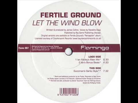 Fertile Ground  -  Let The Wind Blow (Ian Pooley's Main Mix)