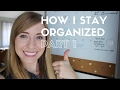 How I Stay Organized | Part 1