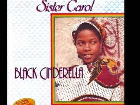 Sister Carol~ BLACK CINDERELLA