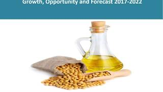 Soybean Oil Market | Price Trends | Analysis | Forecast 2017-2022