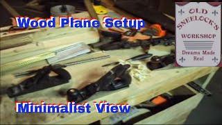 Wood Plane Setup - A Video Tutorial From Old Sneelock's Workshop