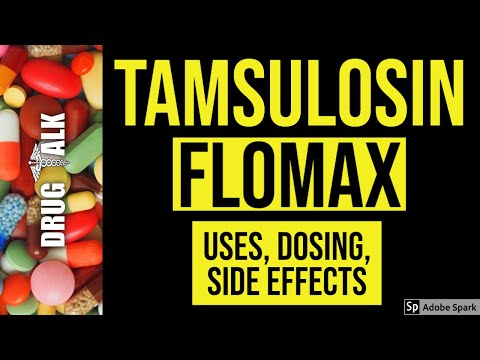 Tamsulosin (Flomax) - Uses, Dosing, Side Effects