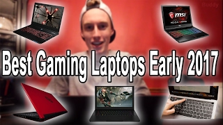 (Top 5) Best Gaming/Professional Laptops Early 2017