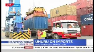 President Uhuru issues directive on Imports, move set to improve ease of doing business