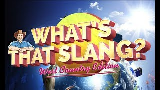 Whats That Slang: West Country Edition