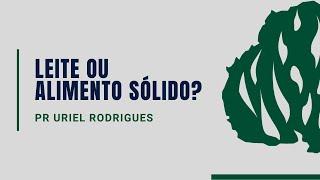 Leite Ou Alimento Sólido | 01.07.2020 | IPB DIVINOLÂNDIA DE MINAS