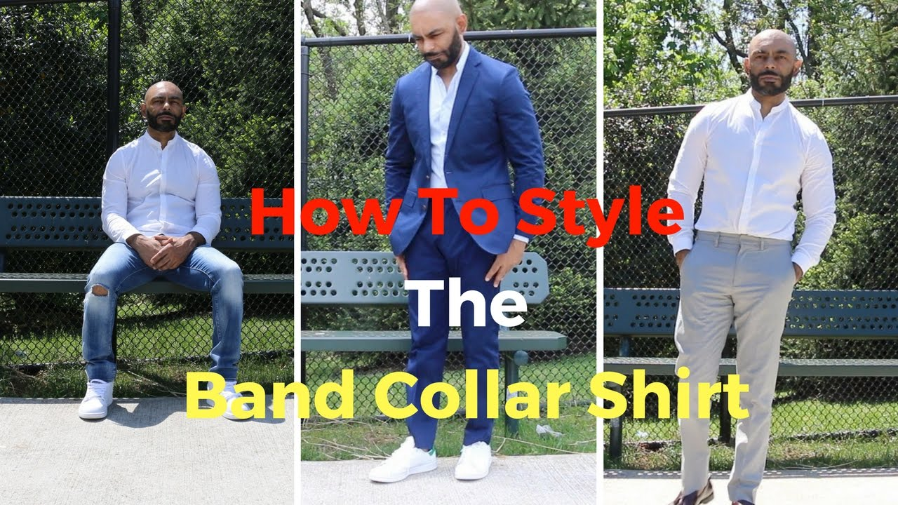How To Style The Band Collar Shirt ( 3 Looks )