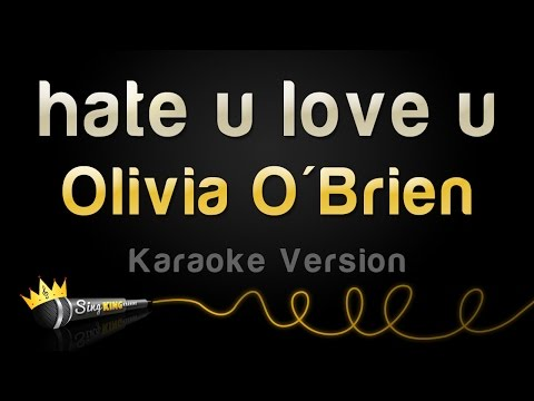 Olivia O'Brien - hate u love u (Karaoke Version)