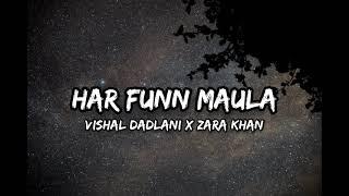 Har Funn Maula[Lyrics] - Vishal Dadlani /Zara Khan/Tanishk Bagchi/Amitabh Bhattacharya/Koi Jaane Na.
