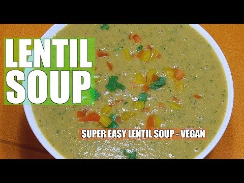 How to Make Lentil Soup - Vegan Recipes - Easy Lentil Soup - Daal Soup