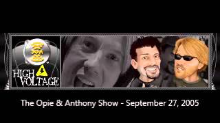 The Opie & Anthony Show - September 27, 2005 (Full Show)
