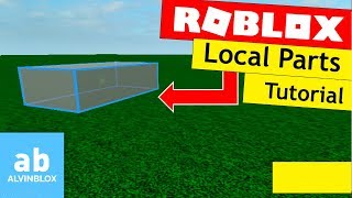 Roblox Local Parts - How to make Local Parts on Roblox