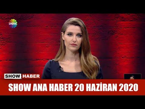 Show Ana Haber 20 Haziran 2020
