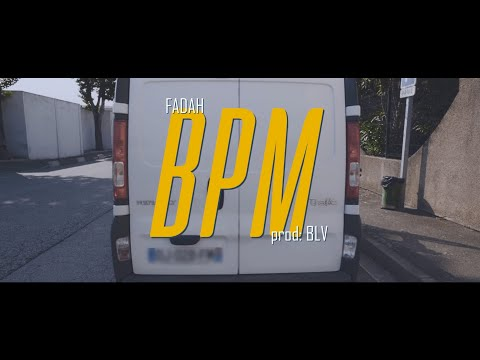 Youtube: FADAH – BPM [Clip Officiel]