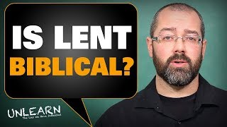 Are Lent and Ash Wednesday Biblical | UNLEARN