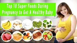 Food For Pregnant Women – Top 10 Super Foods For Pregnancy To Get A Healthy Baby