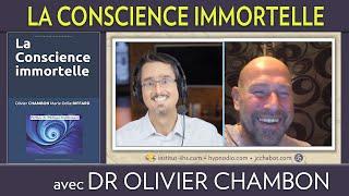 """🔴 ENTREVUE FACEBOOK LIVE avec le Dr OLIVIER CHAMBON sur son livre """"LA CONSCIENCE IMMORTELLE"""""""