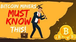 Bitcoin Miners MUST KNOW This! - Today