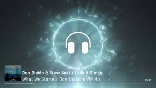 Download What We Started (Don Diablo's VIP Mix) - Don Diablo & Steve Aoki X Lush & Simon