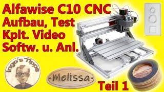 Alfawise C10 CNC 3018 Laser Ausführliches Video Aufbau Inbetriebnahme Software Teile erstellen Teil1