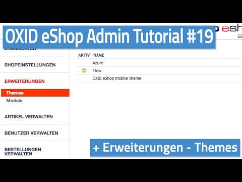 Oxid eShop Admin Tutorial #19 - Erweiterungen - Themes
