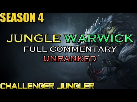 ✔ Challenger Jungle Warwick Ep. 11| UNRANKED | SEASON 4 | Full Commentary | League of Legends