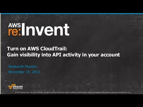 AWS CloudTrail to Track AWS Resources in Your Account (SEC207) | AWS re:Invent 2013