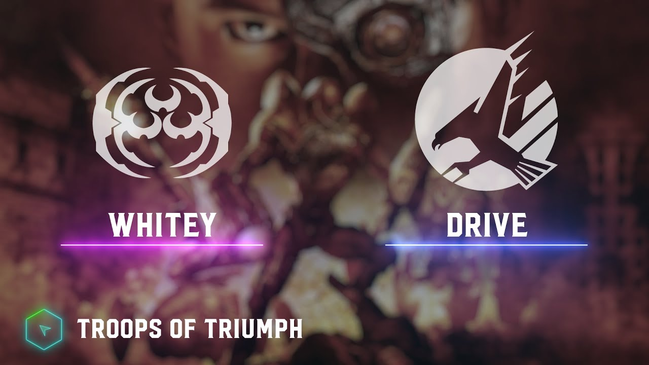 Whitey(R17) vs Drive(ST) - Troops of Triumph - Kane's Wrath