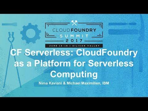 CF Serverless: CloudFoundry as a Platform for Serverless Computing