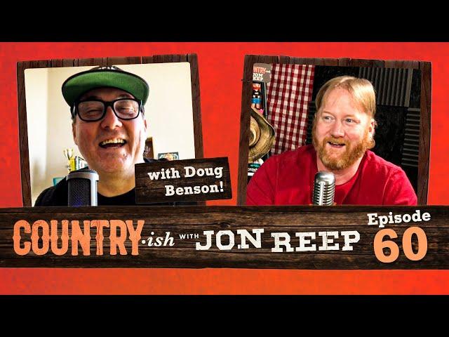 Doug Benson, Exploding Vagina Candles & Honest Chinese Menus - Country-ish with Jon Reep (Ep. 60)