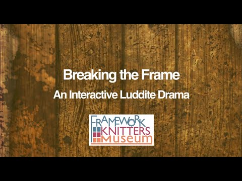 Breaking the Frame: An Interactive Luddite Drama